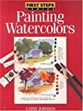 Painting Watercolors (0891346163) by Johnson, Cathy