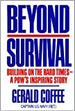 img - for Beyond Survival:Building on the Hard Times - A POW's Inspiring Story book / textbook / text book