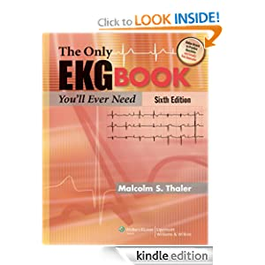 The Only EKG Book You'll Ever Need  - Malcolm S. Thaler