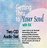 img - for Getting Thru to Your Soul with SK (Two-CD Set) book / textbook / text book
