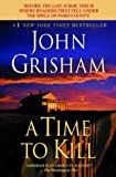 A Time to Kill (0385338600) by Grisham, John