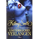 """Die Schattenritter: Unsterbliches Verlangenvon """"Kathryn Smith"""""""