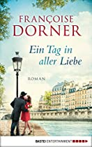 EIN TAG IN ALLER LIEBE: ROMAN (GERMAN EDITION)