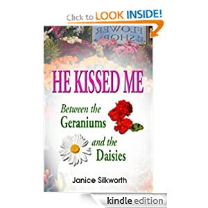 He Kissed Me Between the Geraniums and the Daisies