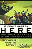 It Didn't Happen Here: Why Socialism Failed in the United States (0393040984) by Gary Marks