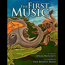 The First Music Audiobook by Dylan Pritchett Narrated by Dylan Pritchett