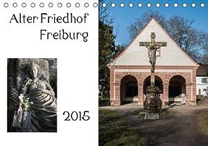Alter Friedhof Freiburg - Tischkalender 2015