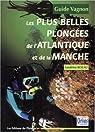Guide des plus belles plongées Atlantique/Manche par Kolau