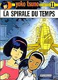 """Afficher """"Yoko Tsuno électronicienne n° 11<br /> La Spirale du temps"""""""