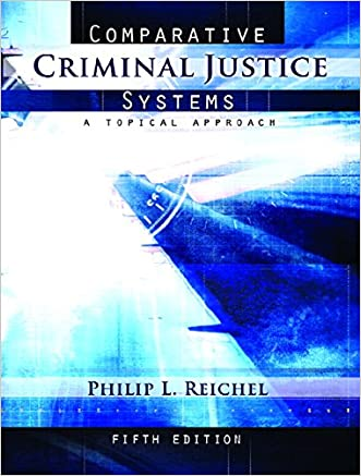 Comparative Criminal Justice Systems: A Topical Approach (5th Edition)