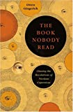 The Book Nobody Read: Chasing the Revolutions of Nicolaus Copernicus (0143034766) by Gingerich, Owen
