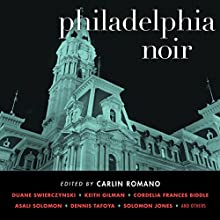 Philadelphia Noir (       UNABRIDGED) by Carlin Romano Narrated by Karen White, Andy Caploe, William Dufris, Therese Plummer, Kevin T. Collins, Bronson Pinchot