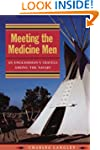 Meeting the Medicine Men: An Englishm...