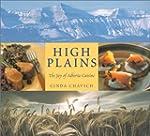 High Plains: The Joy of Alberta Cuisine