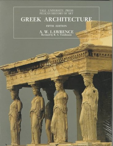 Greek Architecture, Fifth Edition (The Yale University...