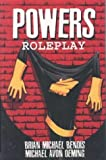 Powers: Roleplay (1582402329) by Brian Michael Bendis