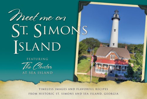 Meet Me on St. Simons Island by Historic Hospitality, Coastal GA Historical Society, Daisy King