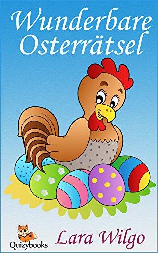 Wunderbare Osterrätsel (Rätselspaß für Kinder ab 6 Jahre) (German Edition)