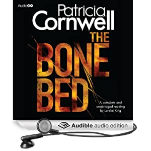 The Bone Bed: Scarpetta, Book 20 (Unabridged)