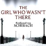The Girl Who Wasn't There | Ferdinand von Schirach