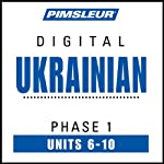 Ukrainian Phase 1, Unit 06-10: Learn to Speak and Understand Ukrainian with Pimsleur Language Programs | Pimsleur