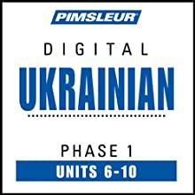 Ukrainian Phase 1, Unit 06-10: Learn to Speak and Understand Ukrainian with Pimsleur Language Programs  by Pimsleur