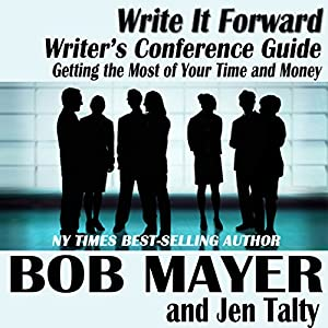 Writer's Conference Guide: Getting the Most of Your Time and Money (Write It Forward) Audiobook