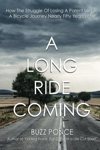 A Long Ride Coming: How The Struggle of Losing a Parent Led to a Bicycle Journey Nearly 50 Years Later