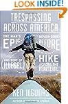 Trespassing Across America: One Man's...