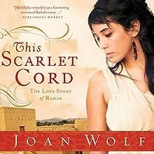 This Scarlet Cord: The Love Story of Rahab | Livre audio Auteur(s) : Joan Wolf Narrateur(s) : Brooke Sanford Heldman