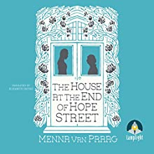 The House at the End of Hope Street Audiobook by Menna van Praag Narrated by Elizabeth Sastre