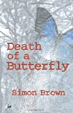 Death of a Butterfly (0857280031) by Brown, Simon