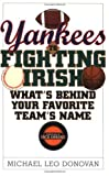 img - for Yankees to Fighting Irish: What's Behind Your Favorite Team's Name? book / textbook / text book
