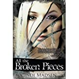 All the Broken Pieces ~ Cindi Madsen