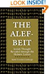 The Alef-Beit: Jewish Thought Reveale...