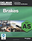 ASE Test Preparation - A5 Brakes (Delmar Learnings Ase Test Prep Series)