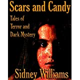 Scars and Candy - Tales of Terror and Dark Mysteryby Sidney Williams