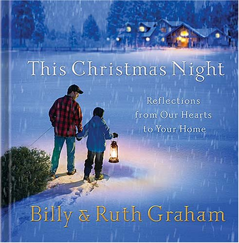 This Christmas Night: Reflections from Our Hearts to Your Home, Billy Graham, Ruth Bell Graham