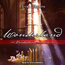 Wonderland: Wonderland Series, Book 2 Audiobook by Irina Shapiro Narrated by Eva Kaminsky
