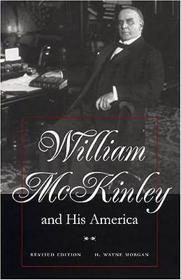 William McKinley and His America