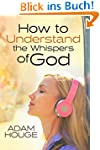 How to Understand the Whispers of God...