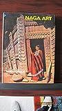 img - for Naga Art book / textbook / text book