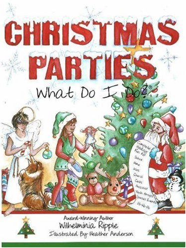 Christmas Parties. . . What Do I Do? (What Do I Do? series)