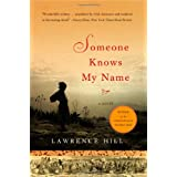 Someone Knows My Name: A Novel ~ Lawrence Hill