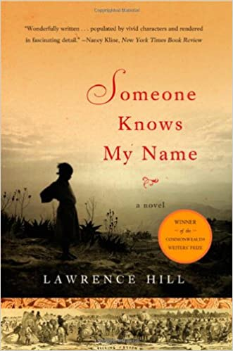 Someone Knows My Name: A Novel written by Lawrence Hill