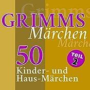 50 Kinder- und Haus-Märchen (Grimms Märchen 2) |  Brüder Grimm