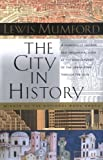 The City in History: Its Origins, Its Transformations and Its Prospects (0156180359) by Lewis Mumford