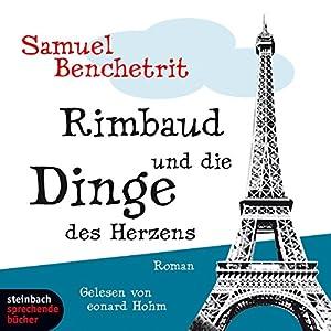 Rimbaud und die Dinge des Herzens Hörbuch