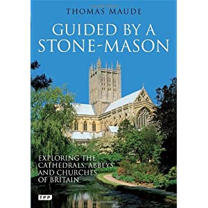 Guided by a Stonemason: The Cathedrals, Abbeys and Churches of Britain Unveiled