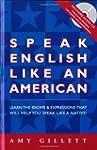 Speak English Like an American: All E...